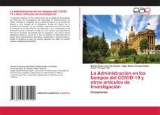 Bookcover of La Administración en los tiempos del COVID-19 y otros artículos de Investigación