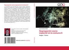 Bookcover of Segregación socio-espacial en la comuna 6