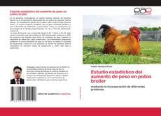 Bookcover of Estudio estadístico del aumento de peso en pollos broiler