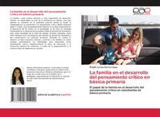 Bookcover of La familia en el desarrollo del pensamiento crítico en básica primaria