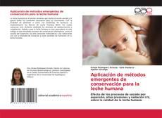 Buchcover von Aplicación de métodos emergentes de conservación para la leche humana
