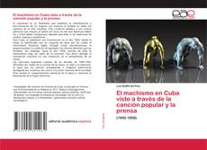 Capa do livro de El machismo en Cuba visto a través de la canción popular y la prensa