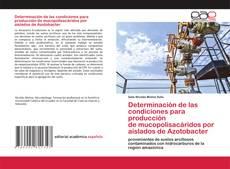 Bookcover of Determinación de las condiciones para producción de mucopolisacáridos por aislados de Azotobacter