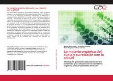 Bookcover of La materia orgánica del suelo y su relación con la altitud