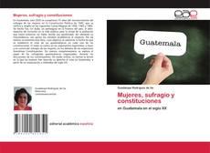 Bookcover of Mujeres, sufragio y constituciones