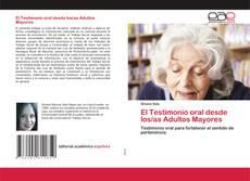 Bookcover of El Testimonio oral desde los/as Adultos Mayores