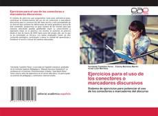 Bookcover of Ejercicios para el uso de los conectores o marcadores discursivos