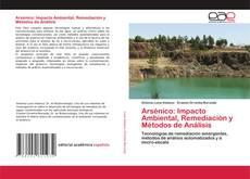 Bookcover of Arsénico: Impacto Ambiental, Remediación y Métodos de Análisis
