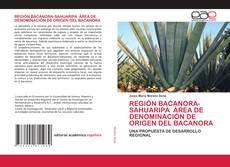 Capa do livro de REGIÓN BACANORA-SAHUARIPA ÁREA DE DENOMINACIÓN DE ORIGEN DEL BACANORA