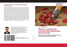 Bookcover of Diseño y síntesis de nuevos anticoagulantes frente al FXa