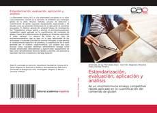 Bookcover of Estandarización, evaluación, aplicación y análisis