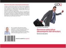 Couverture de Gerencia educativa (desempeño del director)