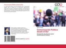 Bookcover of Comunicación Política desde el Sur