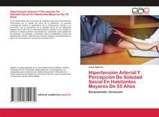 Capa do livro de Hipertensión Arterial Y Percepción De Soledad Social En Habitantes Mayores De 55 Años