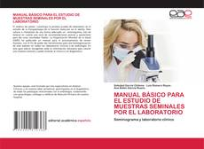 Bookcover of MANUAL BÁSICO PARA EL ESTUDIO DE MUESTRAS SEMINALES POR EL LABORATORIO