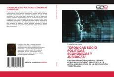 """Bookcover of """"CRONICAS SOCIO POLITICAS, ECONOMICAS Y JURIDICAS"""""""