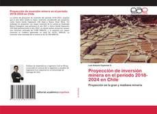 Capa do livro de Proyección de inversión minera en el periodo 2018-2024 en Chile
