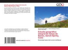 Capa do livro de Estudio geográfico integral de lomas de Banao, Sancti Spíritu, Cuba