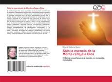 Bookcover of Sólo la esencia de la Mente refleja a Dios