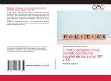 Buchcover von El factor religioso en el constitucionalismo español de los siglos XIX y XX
