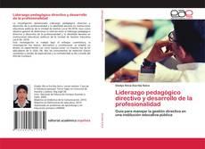 Bookcover of Liderazgo pedagógico directivo y desarrollo de la profesionalidad