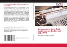 Bookcover of La economía de la Real Audiencia de Quito en el siglo XVII