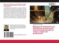 Couverture de Máquina de inferencia por Red Difusa de Petri para razonamiento basado en casos y reglas de producción