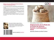 Bookcover of Elaboración de la Ruta de la Caña de Azúcar, Tumán, Lambayeque, Perú