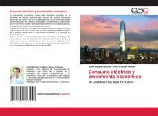 Bookcover of Consumo eléctrico y crecimiento económico