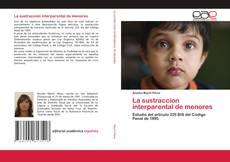 Bookcover of La sustraccion interparental de menores