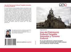 Bookcover of Uso del Patrimonio Cultural Tangible Inmueble y Turismo Cultural