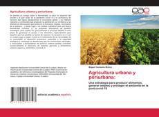 Bookcover of Agricultura urbana y periurbana: