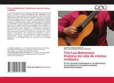 Couverture de Trío Los Bohemios: Historia de vida de relatos múltiples