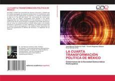 Capa do livro de LA CUARTA TRANSFORMACIÓN POLÍTICA DE MÉXICO