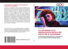 Copertina di La identidad en la adolescencia dentro del marco de la actualidad
