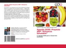 "Bookcover of Agenda 2030: Proyecto ABP ""Almuerzo Saludable"""
