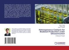 Bookcover of Heterogeneous Catalysis for Biodiesel Production under Ultrasonication