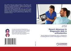Bookcover of Recent Advances In Diagnostic Aids in orthodontics