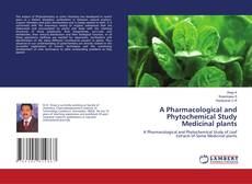 A Pharmacological and Phytochemical Study Medicinal plants的封面