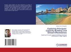 Bookcover of Exploring Principals' Capacity Building and School Effectiveness