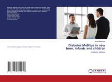 Bookcover of Diabetes Mellitus in new born, infants and children