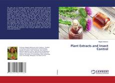 Portada del libro de Plant Extracts and Insect Control