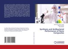 Portada del libro de Synthesis and Antibacterial Performance of Nano Composites