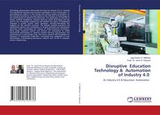 Bookcover of Disruptive Education Technology & Automation of Industry 4.0