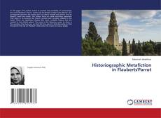 Bookcover of Historiographic Metafiction in Flauberts'Parrot