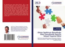 Otizm Spektrum Bozukluğu Olan Çocuklarda Sporun Sosyal Yaşama Etkisi kitap kapağı