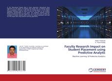Bookcover of Faculty Research Impact on Student Placement using Predictive Analytic