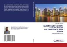 INVESTMENT DECISION-MAKING UNDER UNCERTAINTY IN REAL ESTATE的封面