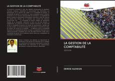 Bookcover of LA GESTION DE LA COMPTABILITÉ
