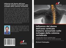 Couverture de Influenza del danno dell'area corticale motoria sensoriale sullo sviluppo della colonna vertebrale